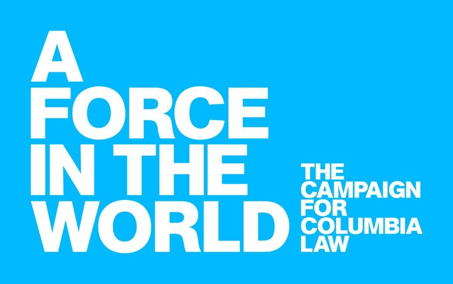 A Force in the World, the campaign for Columbia Law